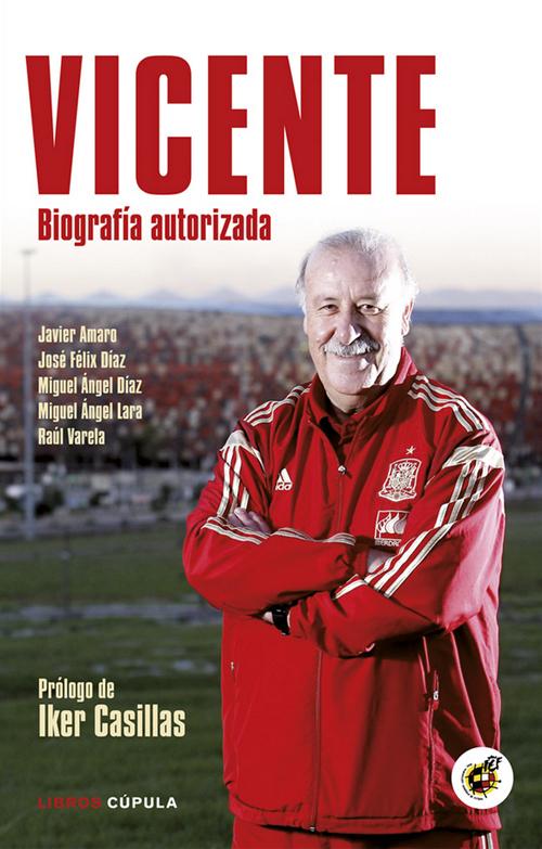 Nueva biografía de Vicente del Bosque