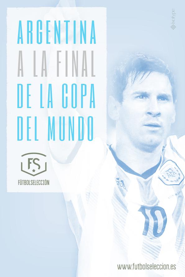 Argentina: a la final de la Copa del Mundo Brasil 2014 con Messi - FÚTBOLSELECCIÓN