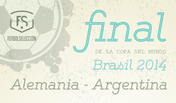 Infografía: Final de la Copa del Mundo Brasil 2014 - Argentina vs Alemania - FÚTBOLSELECCIÓN