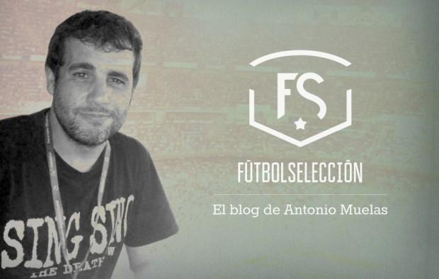 El Blog de Antonio Muelas - FUTBOLSELECCION