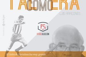 Tal como era Luis Aragonés - FÚTBOLSELECCIÓN
